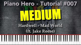 Hardwell (ft. Jake Reese) - Mad World [Piano Tutorial #007]