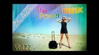 Blaaze - The Power of Music Vol.22