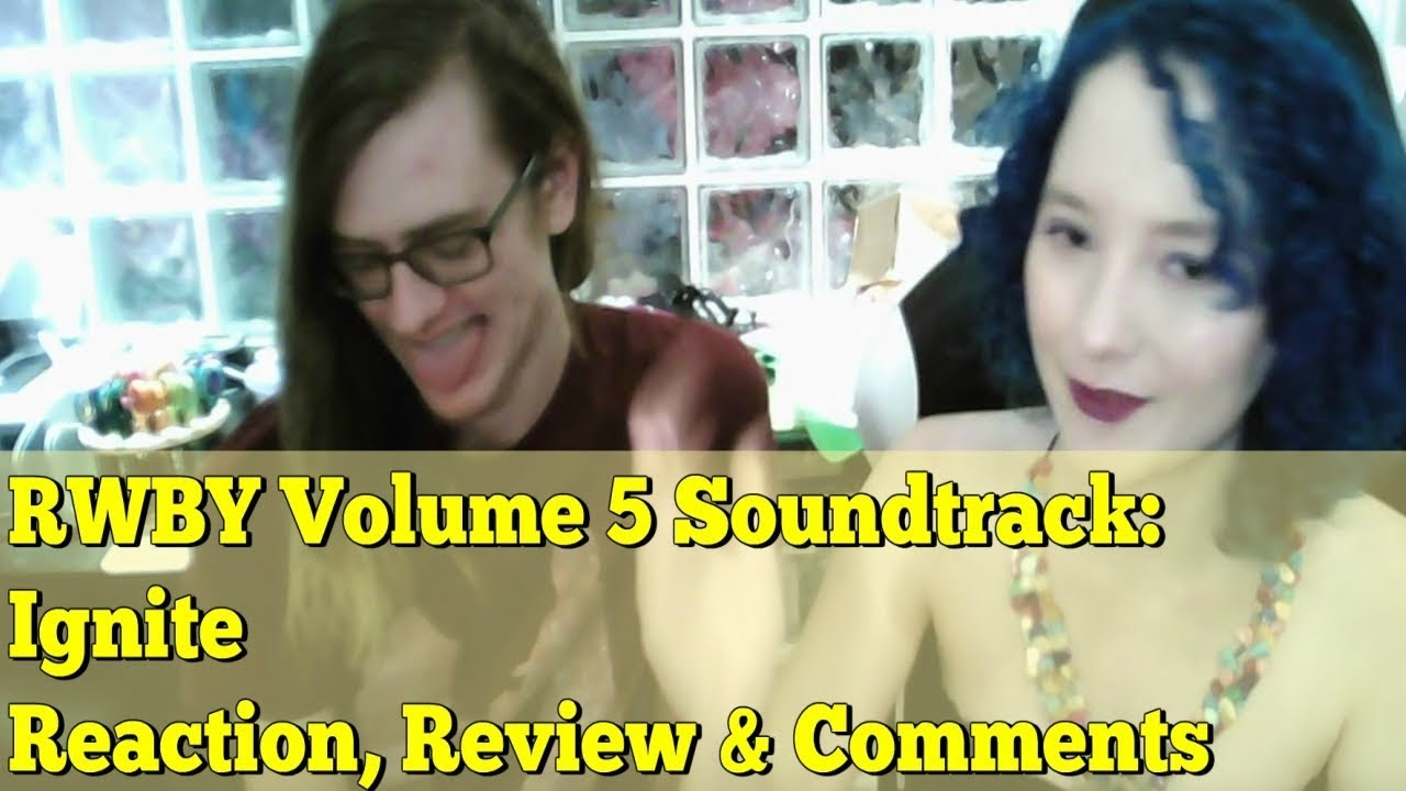 RWBY Volume 5 Soundtrack: Ignite █ Reaction, Review & Comments #1