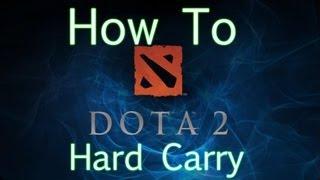 Dota 2 How To - Hard Carry