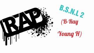 B.S.N.2 - (B-Ray ft Young H) || Rap Việt