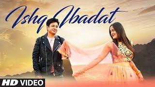 Ishq Ibaadat Latest Song | Nikhil Ritesh | Feat. Mayuri Patil New Song 2019
