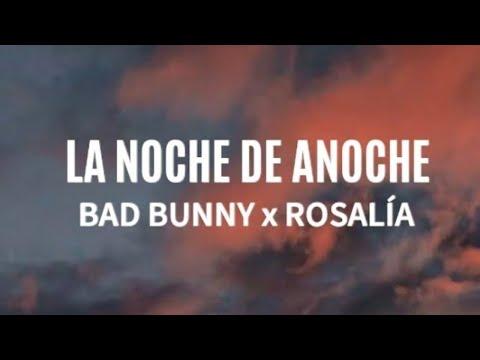 Bad bunny x Rosalía – la noche de anoche (Letras/Lyrics)