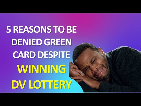 FIVE REASONS TO BE DENIED GREEN CARD DESPITE OF WINNING DV LOTTERY