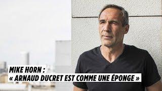 Mike Horn : « Arnaud Ducret est comme une éponge »