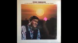 Don Gibson -- If You Ever Get To Houston(Look Me Down) YouTube Videos