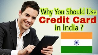 आपको Credit Card क्यों इस्तेमाल करना चाहिए | Why use a Credit Card | Benefits of using Credit Card