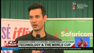 Safaricom & Kwese iflix sign deal to show World Cup on phones
