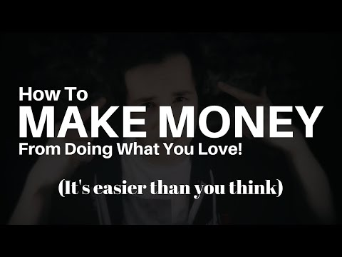 Do What You Love To Do - How To Make Money From Doing What You Love? Love What You Do, Try Different