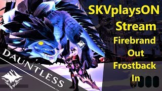 SKVplaysON - DAUNTLESS, Frostback Pangar is Here!!, (Free to Play PC games),  [ENGLISH] PC Gameplay