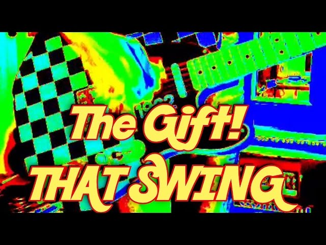 The Gift! - That Swing