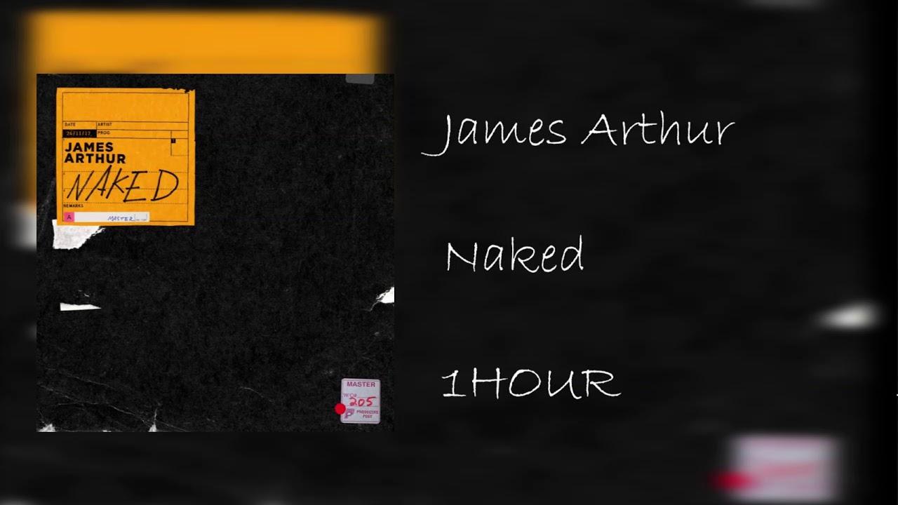 James Arthur - Naked [ 1 HOUR ] - YouTube