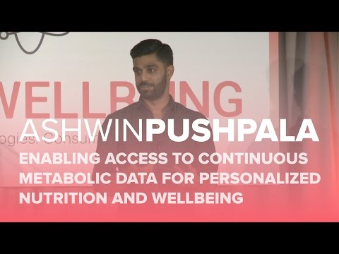 HWB16 | Continuous Metabolic Data for Personalized Nutrition and Wellbeing | Ashwin Pushpala