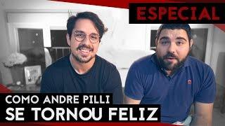🔥 COMO ANDRÉ PILLI SE TORNOU FELIZ | Histórias que Inspiram | Rafael Arty feat Andre Pilli #OHEAM