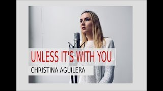 Christina aguilera- unless it's with you (cover by monaco)