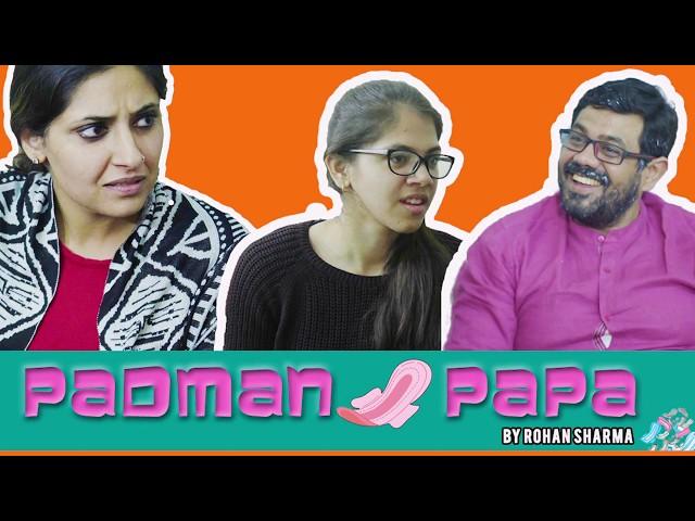 PADMAN PAPA   Padman   comedy   periods   family drama   RTM FILMS #PadManChallenge   pads   2018