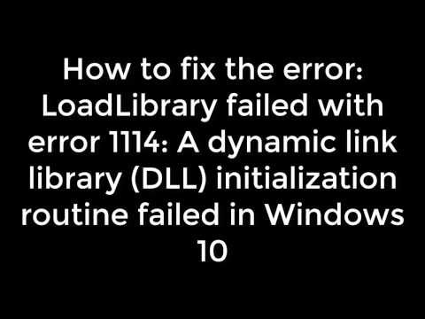 How to fix  LoadLibrary failed with error 1114 in Windows 10