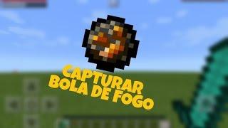 COMO CAPTURAR UMA BOLA DE FOGO NO MINECRAFT POCKET EDITION ! MCPE 0.15.0/0.14.2