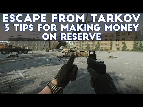 Escape From Tarkov - Three Tips For Making Money on Reserve
