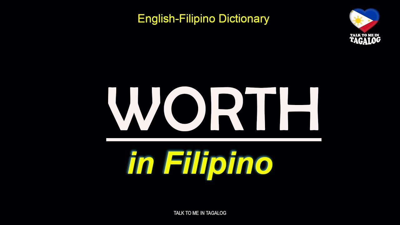 worth it in tagalog
