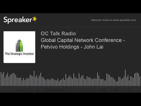 Global Capital Network Conference - Petvivo Holdings - John Lai