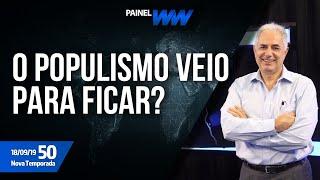 PainelWW - O Populismo veio para ficar? - 18/09/2019