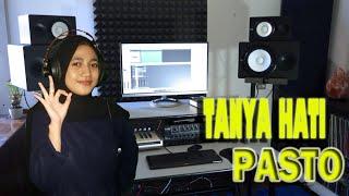 TANYA HATI - PASTO ( Cover ) by Elvira