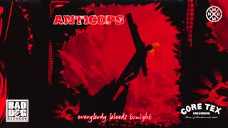 ANTICOPS - RAIN OF RUIN - ALBUM: EVERYBODY BLEEDS TONIGHT - TRACK 01