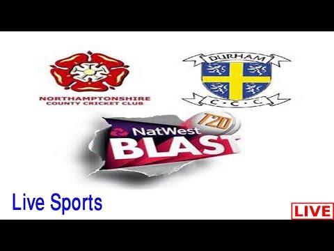Northamptonshire vs Durham,NatWest t20 Blast, 2017  - Live Cricket Score, Commentary 18 Aguest 2017