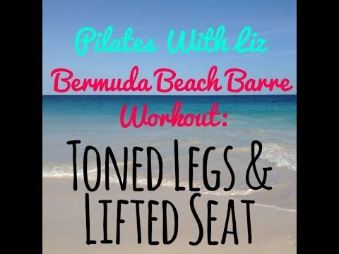 Bermuda Beach Barre 1 - Toned Legs and a Lifted Seat