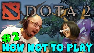 HOW NOT to play DOTA 2 with Pyrion Flax! (#2)