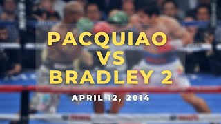 PACQUIAO vs BRADLEY 2 | APRIL 12, 2014