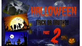 HALLOWEEN?! Part 2 ****EXPOSED**** DEVIL WORSHIP, Spirits of the dead, BIBLE TRUTH