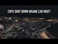 10 COPS SHUT DOWN 500+ CAR MEET IN TEXAS!!