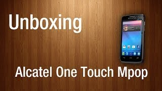 Unboxing - Alcatel One Touch Mpop