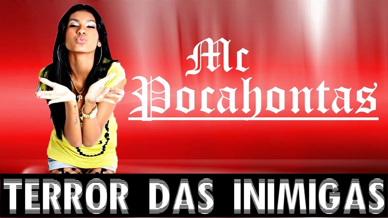 Mc Pocahontas O Terror Das Inimigas Youtube