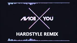X you - Avicii - Hardstyle