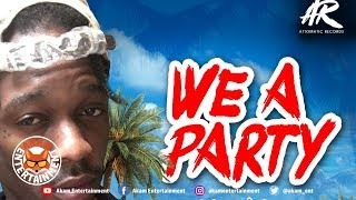 Big Voice - We A Party [6ix Summa Riddim] July 2018