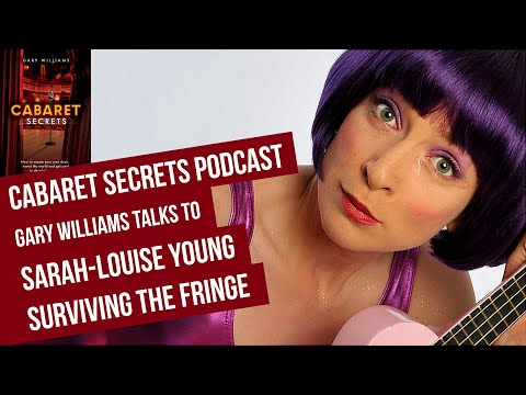 Cabaret Whore Sarah-Louise Young on creating, directing and surviving the Fringe.