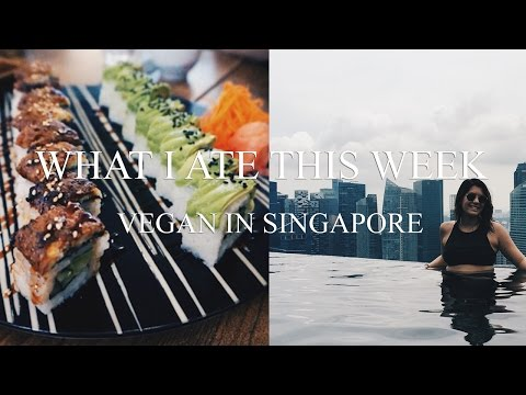 WHAT I ATE THIS WEEK | VEGAN IN SINGAPORE