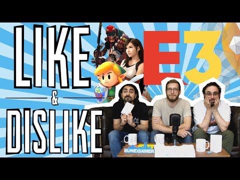 LIKE & DISLIKE: E3 2019
