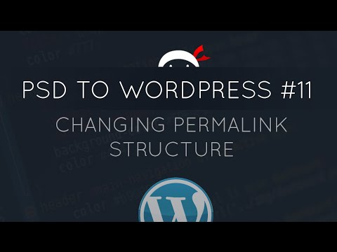 PSD to WordPress Tutorial #11 - Changing the Permalink Structure