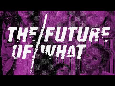 The Future Of What - Episode #57: Spotlight On Girls' Rock Camp