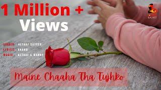 Maine Chaaha Tha Tujhko | Altaaf Sayyed | Anand | Altaaf & Manny | Latest Hit | Hindi Love Song