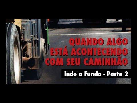 62cb7c0971a Sinal de algo errado com o caminhão PARTE 2 Óleo lubrificante - Indo a  Fundo - YouTube