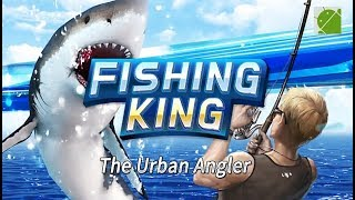 Fishing King The Urban Angler - Android Gameplay FHD