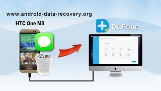 [HTC One M8 SMS Recovery for Mac]: How to Recover Messages from HTC One M8 on Mac