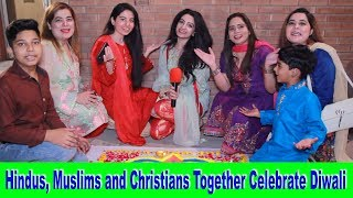Hindus, Muslims and Christians Together Celebrate Diwali | The Festival of Lights | Sana Amjad