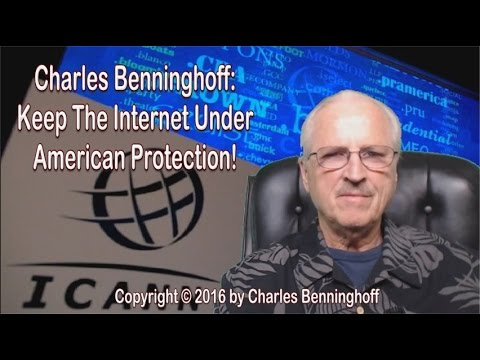 Charles Benninghoff: Internet Censorship is Coming Unless Patriots Stop Obama's ICANN Handover