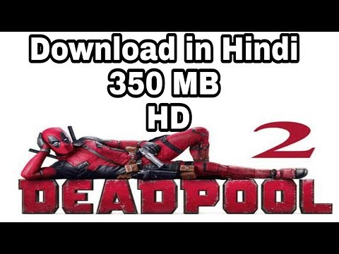 How To Download Deadpool 2 In Hindi In 350 MB HD